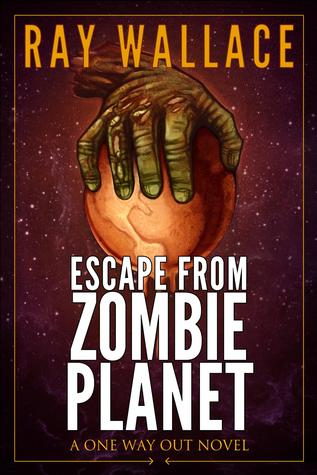 Escape from Zombie Planet (One Way Out #3)