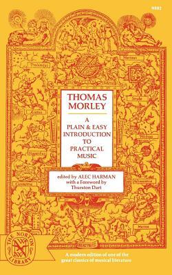 A Plain and Easy Introduction to Practical Music by Thomas Morley