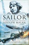 'Sailor' Malan: Battle Of Britain Legend: Adolph G. Malan