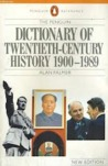 Penguin Dictionary Of Twentieth Century History 3rd Edition: 3rd Edition