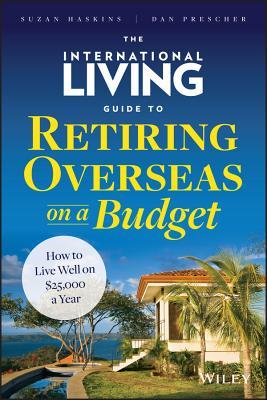 the-international-living-guide-to-retiring-overseas-on-a-budget-how-to-live-well-on-25-000-a-year