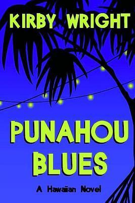 Punahou Blues by Kirby Wright