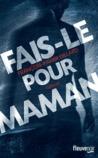 Fais-le pour maman by François-Xavier Dillard