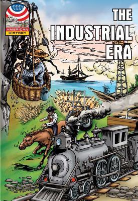 Industrial Era: 1865-1915- Graphic U.S. History (American History