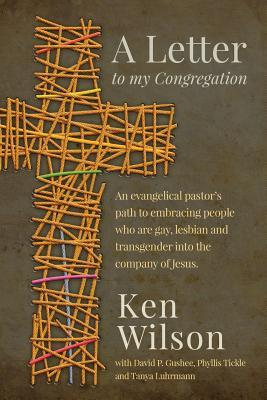 A Letter to My Congregation: an evangelical pastors path to embracing people who are gay, lesbian, a