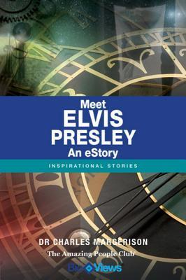 Meet Elvis Presley - An eStory: Inspirational Stories