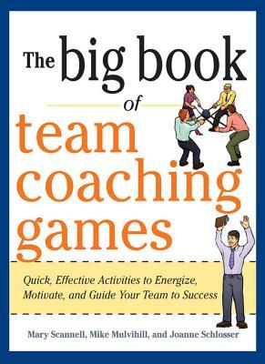 The Big Book of Team Coaching Games: Quick, Effective ...