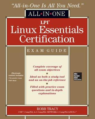 LPI Linux Essentials Certification All-In-One Exam Guide by Robb Tracy