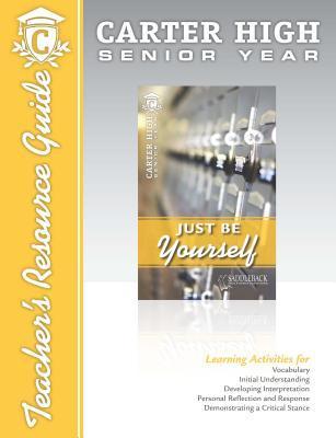 Just Be Yourself Digital Guide Teacher Resource: Carter High Senior Year
