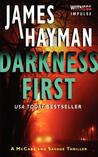 Darkness First by James Hayman