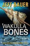 Wakulla Bones: Sequel to the Cavern Kings