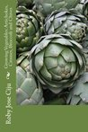 Growing Vegetables: Artichokes, Crosnes, Broccoli and Chives