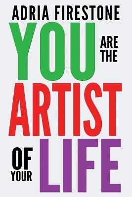 You Are the Artist of Your Life