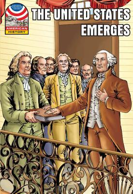 The United States Emerges: 1783-1800