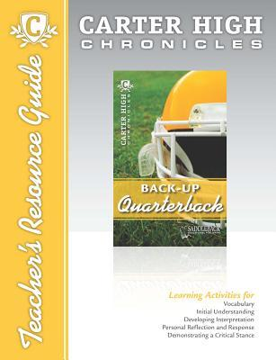 Back-Up Quarterback Digital Guide Teacher Resource: Carter High Chronicles