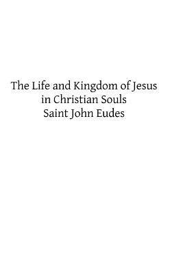 The Life and Kingdom of Jesus in Christian Souls