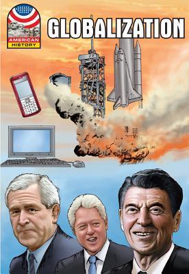 Globalization: 1977-2008- Graphic U.S. History (American History
