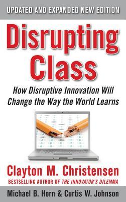 Disrupting Class by Clayton M. Christensen
