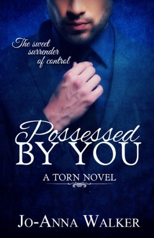 Possessed by You (Torn, #1) by Jo-Anna Walker