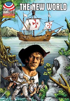 The New World: 1500-1750- Graphic U.S History