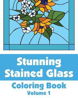 Stunning Stained Glass Coloring Book (Volume 1)