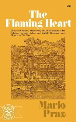 Image result for The Flaming Heart: Essays on Crashaw, Machiavelli, and Other Studies of the Relations between Italian and English Literature from Chaucer to T. S. Eliot