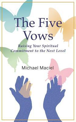 The Five Vows by Michael Maciel