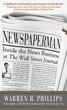 Newspaperman: Inside the News Business at the Wall Street Jonewspaperman: Inside the News Business at the Wall Street Journal Urnal