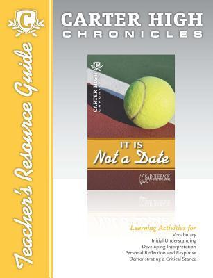 It Is Not a Date Digital Guide Teacher Resource: Carter High Chronicles