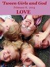 'Tween Girls and God - LOVE