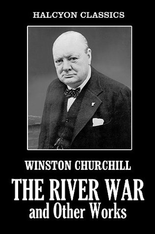The River War and Other Works by Winston Churchill