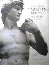 A Season of Giants: Michelangelo, Leonardo, Raphael, 1492-1508