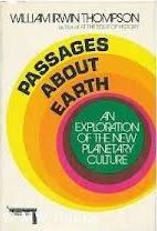 Passages about Earth: An Exploration of the New Planetary Culture