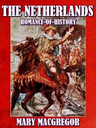 THE NETHERLANDS ROMANCE OF HISTORY