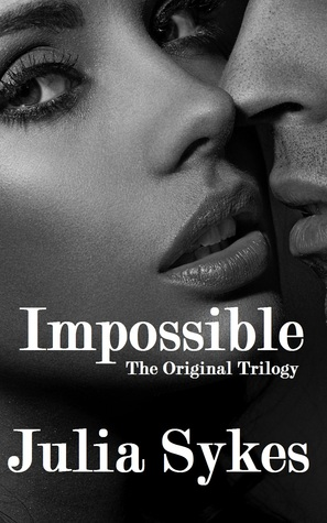 Impossible: The Original Trilogy (Impossible, #1)