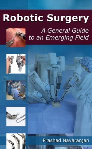 Robotic Surgery - A General Guide to an Emerging Field