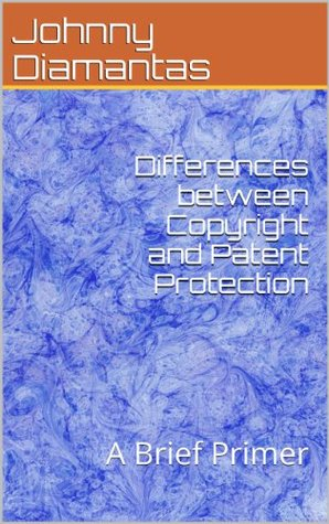 Differences between Copyright and Patent Protection: A Brief Primer