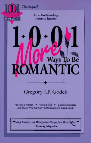 1001 More Ways to Be Romantic by Gregory J.P. Godek