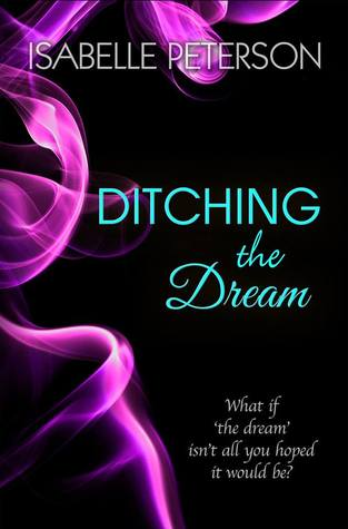 Ditching the Dream (Dream, #1) by Isabelle Peterson