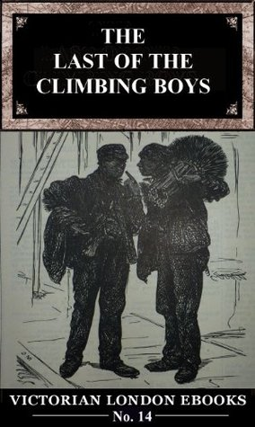 The Last of the Climbing Boys (Victorian London Ebooks)
