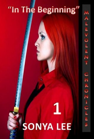 In the Beginning (Malevolent Chronicles Book 1)