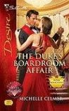 The Duke's Boardroom Affair (Royal Seductions, #4)