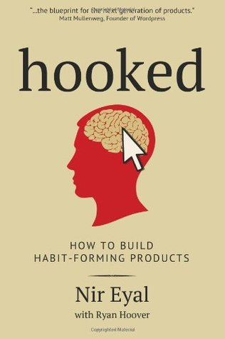 Hooked: A Guide to Building Habit-Forming Technology