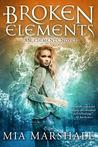 Broken Elements (Elements, #1)