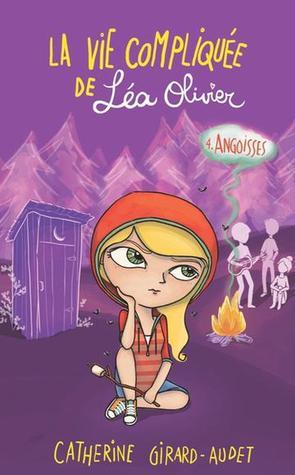 Angoisses (La vie compliquée de Léa Olivier, #4)