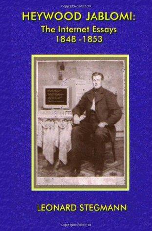 Heywood Jablomi: The Internet Essays 1848-1853