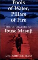 Pools of Water, Pillars of Fire: The Literature of Ibuse Masuji