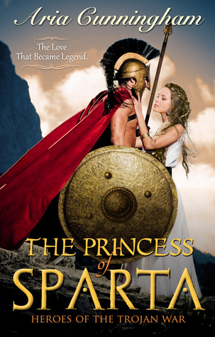 The Princess of Sparta (Heroes of the Trojan War, #1)