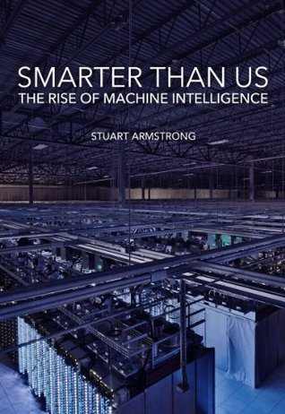 Smarter Than Us by Stuart Armstrong