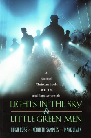 lights-in-the-sky-little-green-men-a-rational-christian-look-at-ufos-and-extraterrestrials